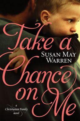 Take a Chance on Me (Christiansen Family, #1) Books