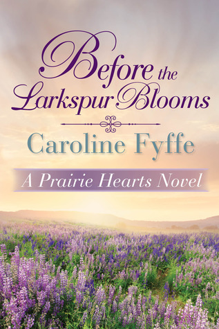 Before the Larkspur Blooms (Prairie Hearts, #2) Books
