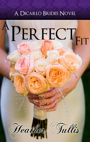 A Perfect Fit (DiCarlo Brides #1) Books