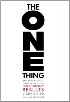 The One Thing: The Surprisingly Simple Truth Behind Extraordinary Results Books
