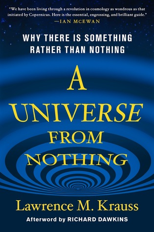 A Universe from Nothing: Why There Is Something Rather Than Nothing Books
