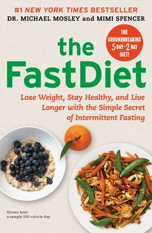 The Fast Diet: The Simple Secret of Intermittent Fasting: Lose Weight, Stay Healthy, Live Longer Books