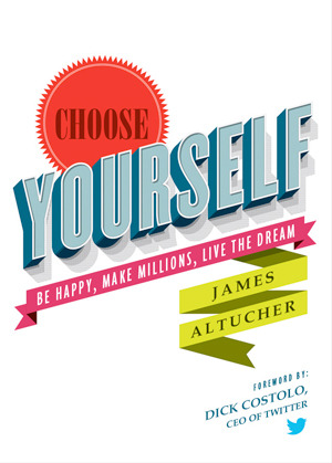 Choose Yourself: Be Happy, Make Millions, Live the Dream Books