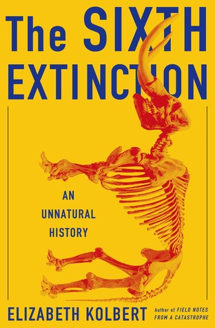 The Sixth Extinction: An Unnatural History Books