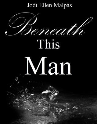 Beneath This Man (This Man, #2) Books