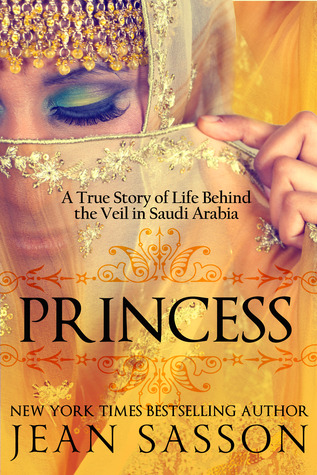 Princess: A True Story of Life Behind the Veil in Saudi Arabia Books