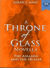 The Assassin and the Healer (Throne of Glass, #0.2) Books