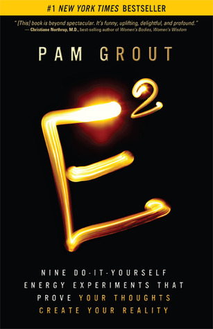 E-Squared: Nine Do-It-Yourself Energy Experiments That Prove Your Thoughts Create Your Reality Books