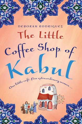 The Little Coffee Shop of Kabul (The Little Coffee Shop of Kabul #1) Books