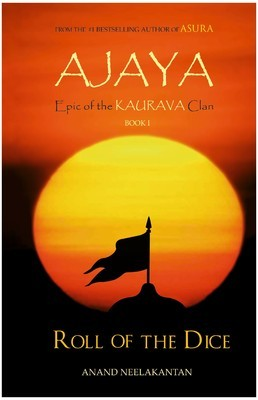 Ajaya: Roll of the Dice (Epic of the Kaurava clan, #1) Books