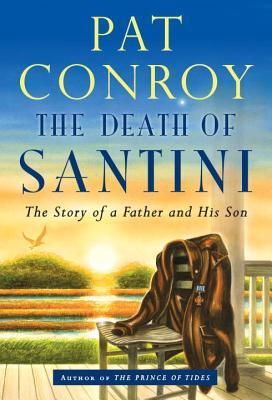 The Death of Santini: The Story of a Father and His Son Books