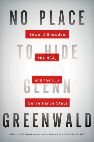 No Place to Hide: Edward Snowden, the NSA, and the U.S. Surveillance State Books