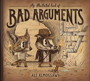 An Illustrated Book of Bad Arguments Books