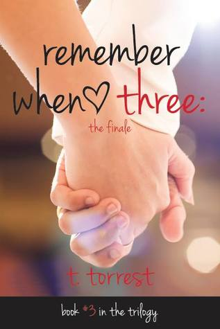 Remember When 3: The Finale (Remember Trilogy, #3) Books