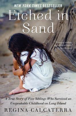 Etched in Sand: A True Story of Five Siblings Who Survived an Unspeakable Childhood on Long Island Books
