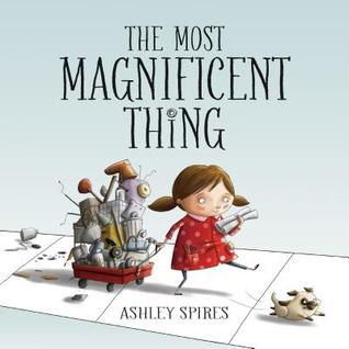 The Most Magnificent Thing Books