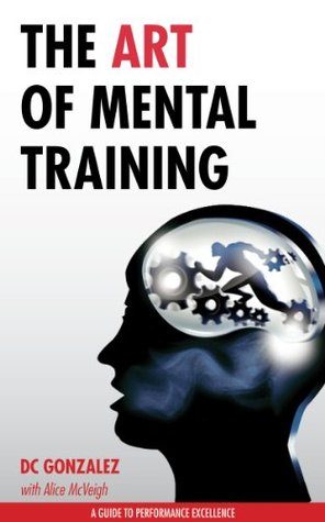 The Art of Mental Training - A Guide to Performance Excellence Books