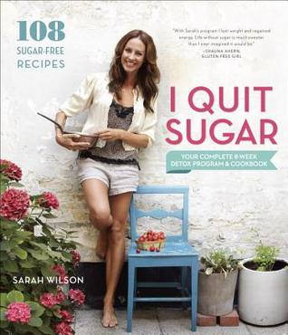 I Quit Sugar: Your Complete 8-Week Detox Program and Cookbook Books