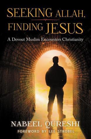 Seeking Allah, Finding Jesus: A Devout Muslim Encounters Christianity Books