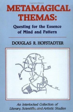 Metamagical Themas: Questing for the Essence of Mind and Pattern Books