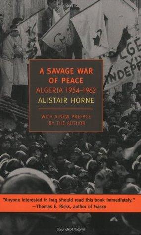 A Savage War of Peace: Algeria, 1954-1962 Books