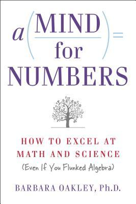 A Mind for Numbers: How to Excel at Math and Science (Even If You Flunked Algebra) Books