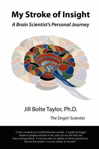 My Stroke of Insight: A Brain Scientist's Personal Journey Books