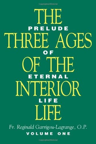 The Three Ages Of The Interior Life: Prelude of Eternal Life Books