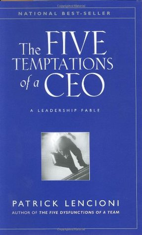 The Five Temptations of a CEO: A Leadership Fable Books