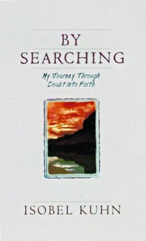 By Searching: My Journey Through Doubt Into Faith Books
