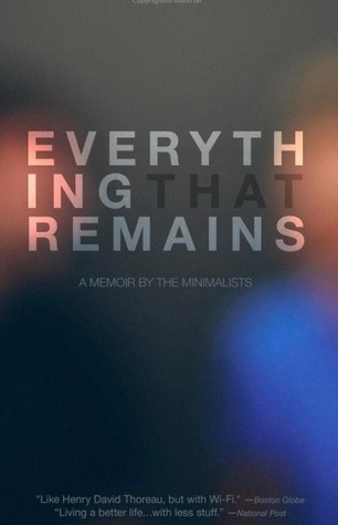 Everything That Remains: A Memoir by the Minimalists Books