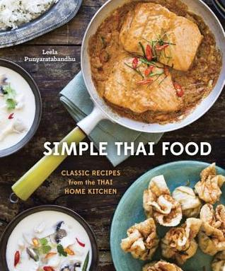 Simple Thai Food: Classic Recipes from the Thai Home Kitchen Books