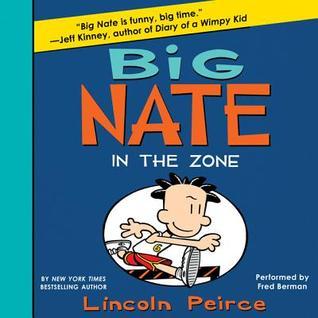 Big Nate: In the Zone (Big Nate Novels, #6) Books
