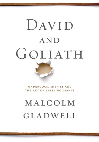 David and Goliath: Underdogs, Misfits, and the Art of Battling Giants Books