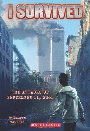 The Attacks of September 11th, 2001 (I Survived, #6) Books
