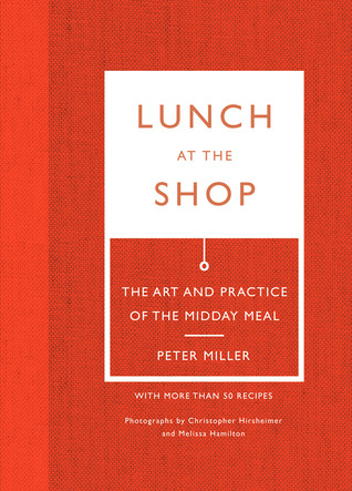 Lunch at the Shop: The Art and Practice of the Midday Meal Books