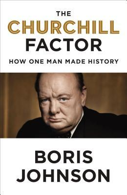 The Churchill Factor: How One Man Made History Books