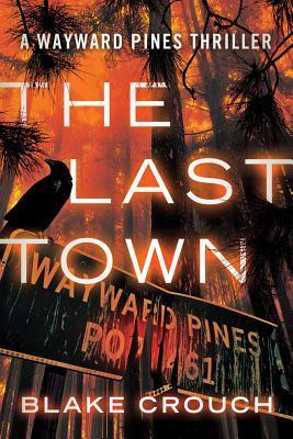 The Last Town (Wayward Pines, #3) Books
