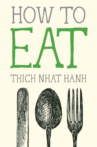 How to Eat (Mindfulness Essentials, #2) Books