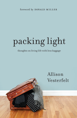 Packing Light: Thoughts on Living Life with Less Baggage Books