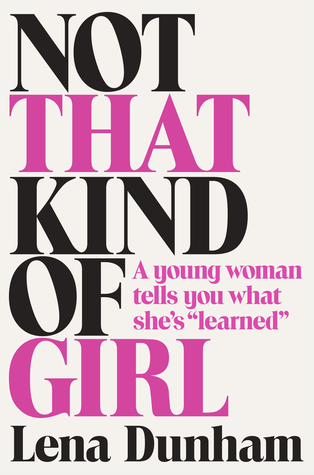 "Not That Kind of Girl: A Young Woman Tells You What She's ""Learned"" Books"