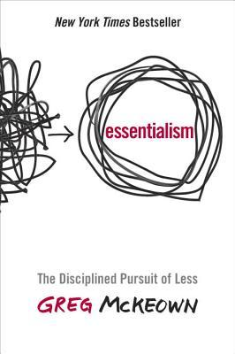 Essentialism: The Disciplined Pursuit of Less Books