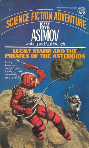 Lucky Starr and the Pirates of the Asteroids (Lucky Starr, #2) Books