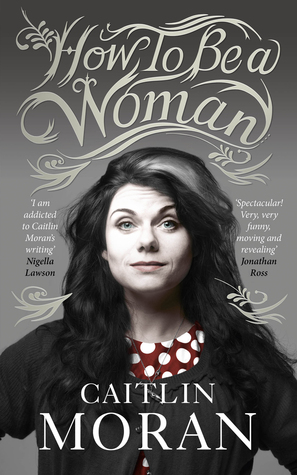 How to Be a Woman Books