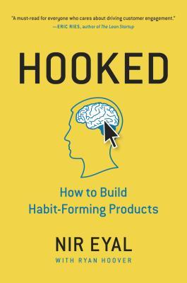 Hooked: How to Build Habit-Forming Products Books