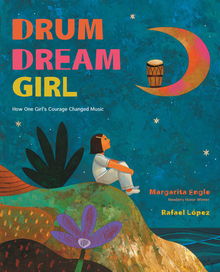 Drum Dream Girl: How One Girl's Courage Changed Music Books