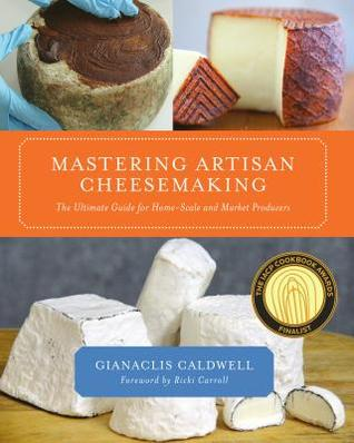 Mastering Artisan Cheesemaking: The Ultimate Guide for Home-Scale and Market Producer Books