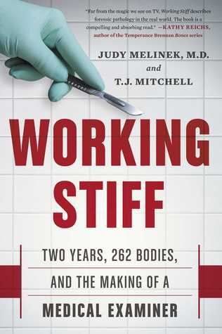 Working Stiff: Two Years, 262 Bodies, and the Making of a Medical Examiner Books