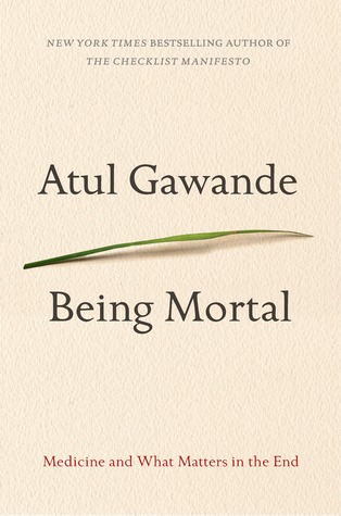 Being Mortal: Medicine and What Matters in the End Books