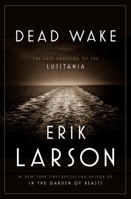 Dead Wake: The Last Crossing of the Lusitania Books